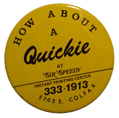 How About a Quickie